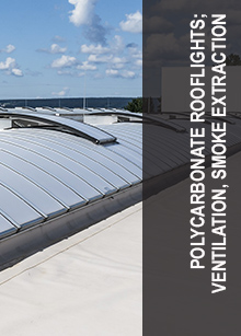 Polycarbonate rooflights; ventilation, smoke extraction